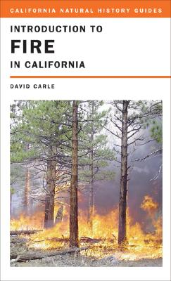 Introduction to Fire in California By Carle, David