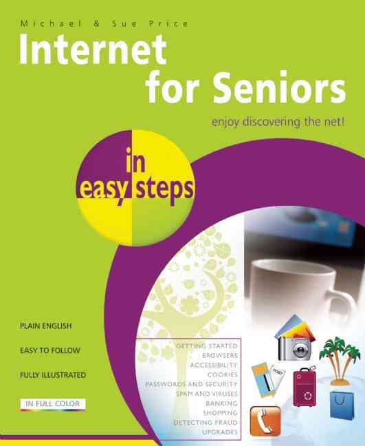 Internet for Seniors in Easy Steps By Price, Michael/ Price, Sue