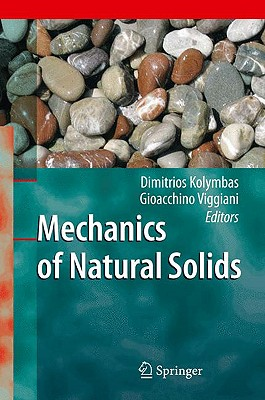 Mechanics of Natural Solids By Kolymbas, Dimitrios (EDT)/ Viggiani, Gioacchino (EDT)